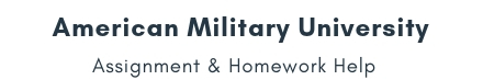 American Military University Assignment & Homework Help